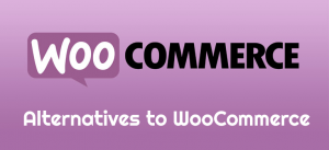 Other options instead of WooCommerce